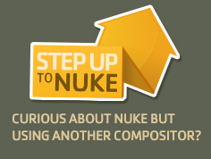 STEP UP TO NUKE — Curious about NUKE but using another compositor?